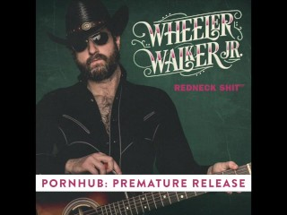 WHEELER WALKER JR. - REDNECK SHIT - PREMATURE RELEASE