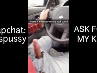 On Interstate With My Cock Out/Add Me On Snapchat
