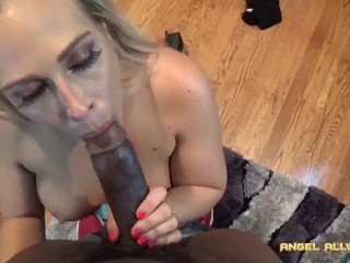 POV interracial Angel Allwood gets on her knees and sucks your bbc
