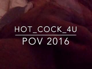 POV 2016... HOT_COCK_4U