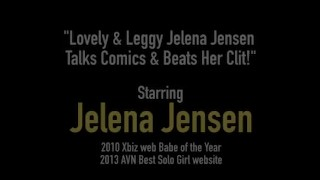 Lovely & Leggy Jelena Jensen Talks Comics & Beats Her Clit!