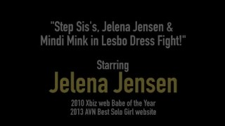 Step Sis's, Jelena Jensen & Mindi Mink in Lesbo Dress Fight!
