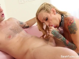 Sexy tattooed MILF Sarah makes him cum in her mouth