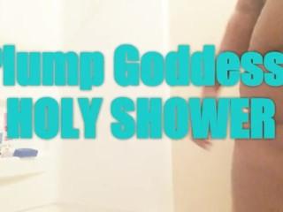 Plump Goddess Holy Shower