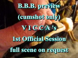 BBB Preview: Vicca's 1st official cumshot (shotglass) (cumshot only)