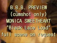 BBB Preview: Monica Sweetheart black lace (cumshot only)
