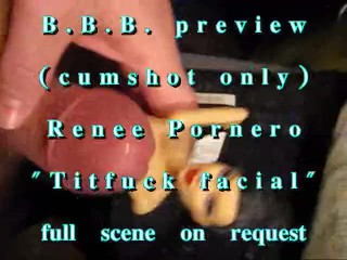 "BBB preview: ReneePornero ""TitFuck Facial"" (cumshot onl)"
