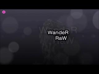 WandeR RaW