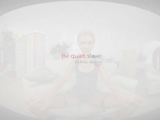 VirtualRealPorn.com - Be quiet slave