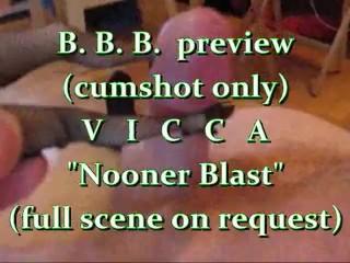 """BBB Preview: Vicca """"Nooner Blast"""" (cumshot only)"""