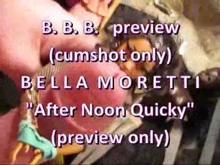 """BBB Preview: Bella Moretti """"After Noon Quickie"""" (cumshot only)"""