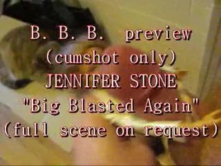 "B.B.B. preview: Jennifer Stone ""Blasted Again"" (cumshot only)"