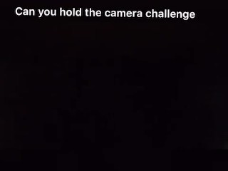 Hold the camera challenge