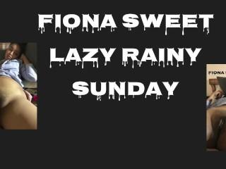 Fiona Sweet Lazy Rainy Sunday